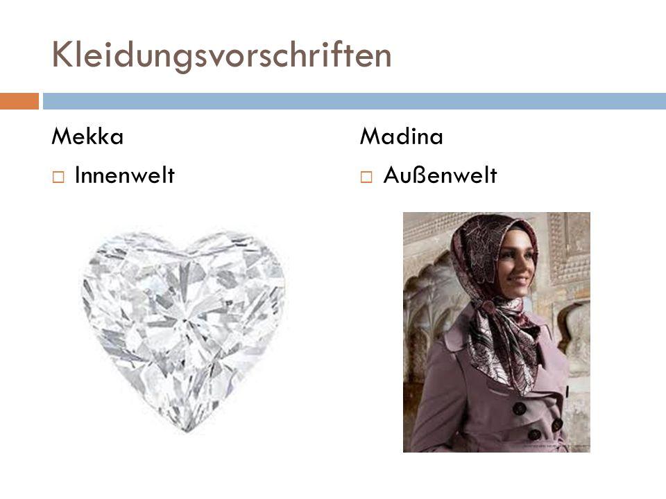 Kleidungsvorschriften Mekka Innenwelt Madina Außenwelt