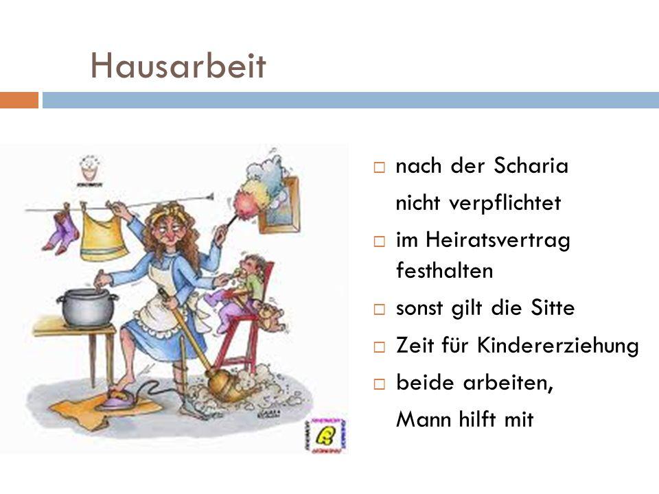 Hausarbeit nach der Scharia nicht verpflichtet im Heiratsvertrag festhalten sonst gilt die Sitte Zeit für Kindererziehung beide arbeiten, Mann hilft m