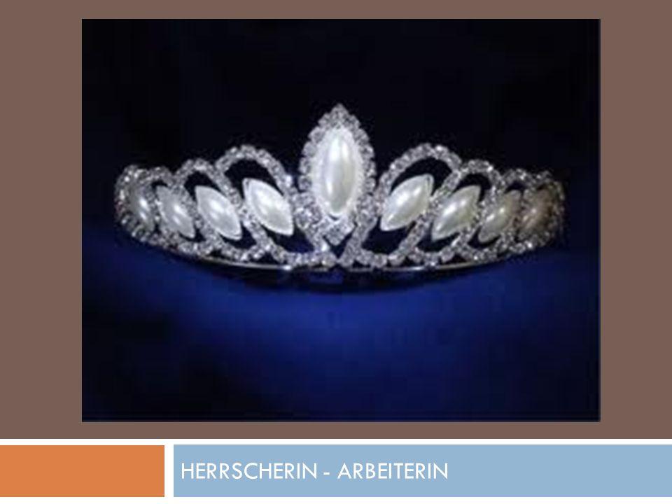 HERRSCHERIN - ARBEITERIN
