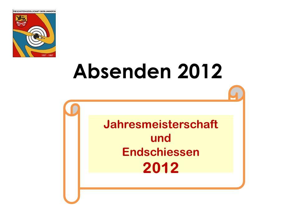 Absenden 2012 Jahresmeisterschaft und Endschiessen 2012