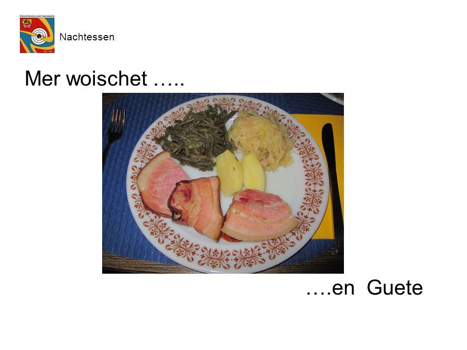 Mer woischet ….. ….en Guete Nachtessen