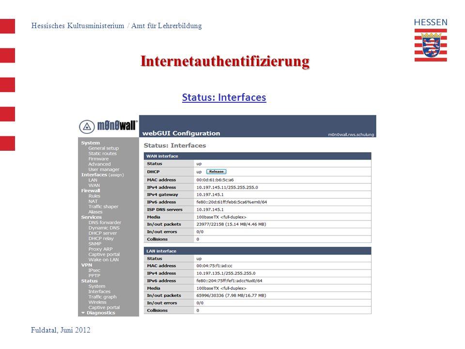 Fuldatal, Juni 2012 Internetauthentifizierung Status: Interfaces Hessisches Kultusministerium / Amt für Lehrerbildung