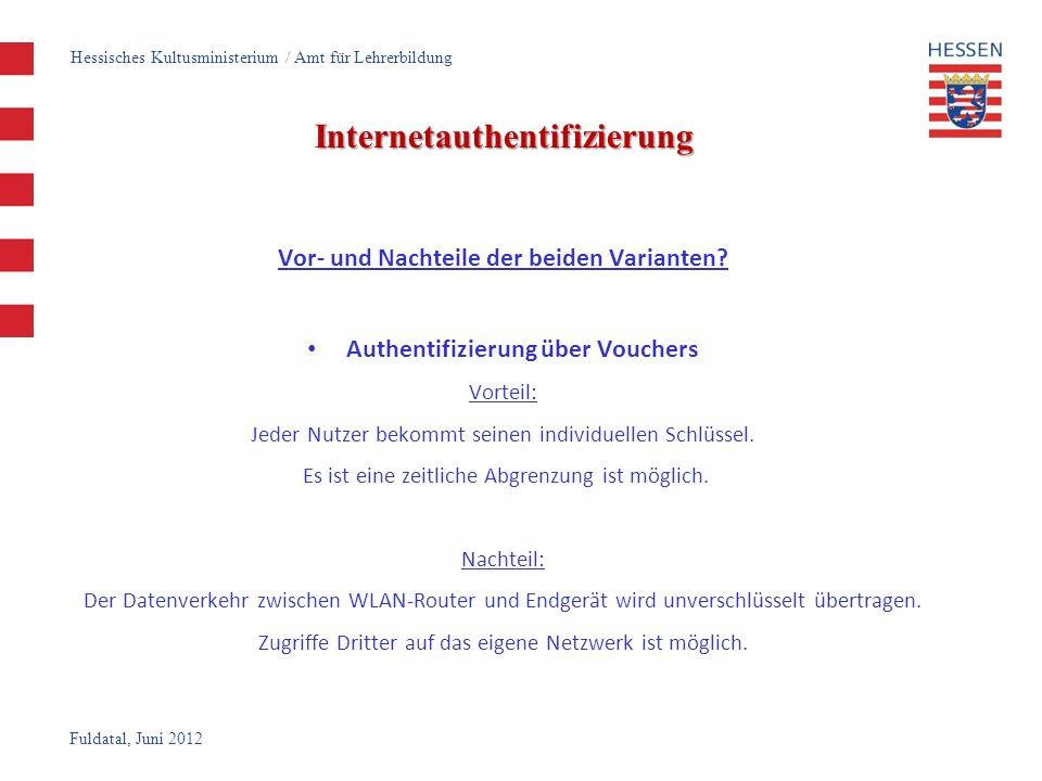 Fuldatal, Juni 2012 Internetauthentifizierung Vor- und Nachteile der beiden Varianten? Authentifizierung über Vouchers Vorteil: Jeder Nutzer bekommt s