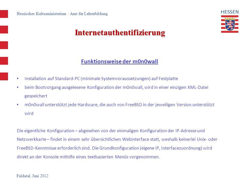 Fuldatal, Juni 2012 Internetauthentifizierung Funktionsweise der m0n0wall Konsole: Hessisches Kultusministerium / Amt für Lehrerbildung