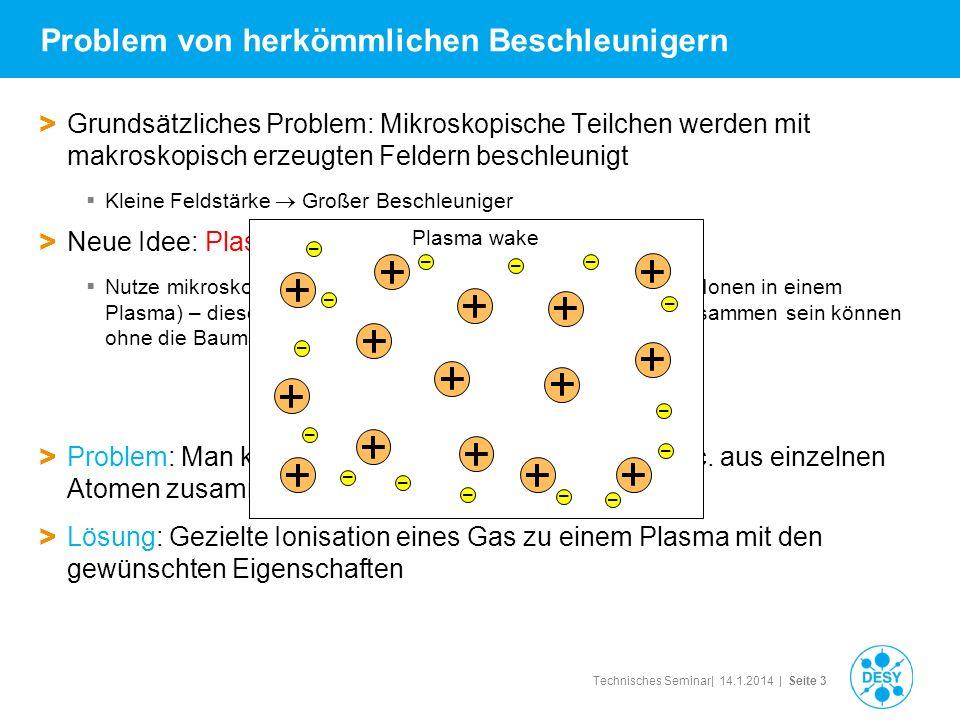 Technisches Seminar| 14.1.2014 | Seite 3 Problem von herkömmlichen Beschleunigern > Grundsätzliches Problem: Mikroskopische Teilchen werden mit makros