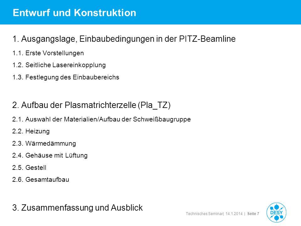 Technisches Seminar| 14.1.2014 | Seite 7 Entwurf und Konstruktion 1. Ausgangslage, Einbaubedingungen in der PITZ-Beamline 1.1. Erste Vorstellungen 1.2