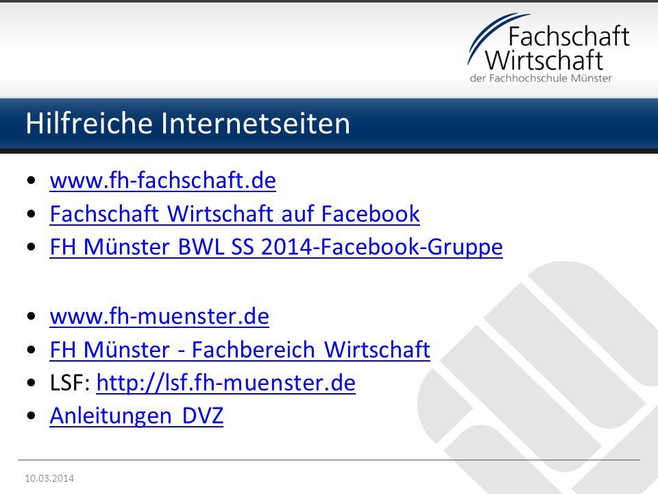 Hilfreiche Internetseiten www.fh-fachschaft.de Fachschaft Wirtschaft auf Facebook FH Münster BWL SS 2014-Facebook-Gruppe www.fh-muenster.de FH Münster