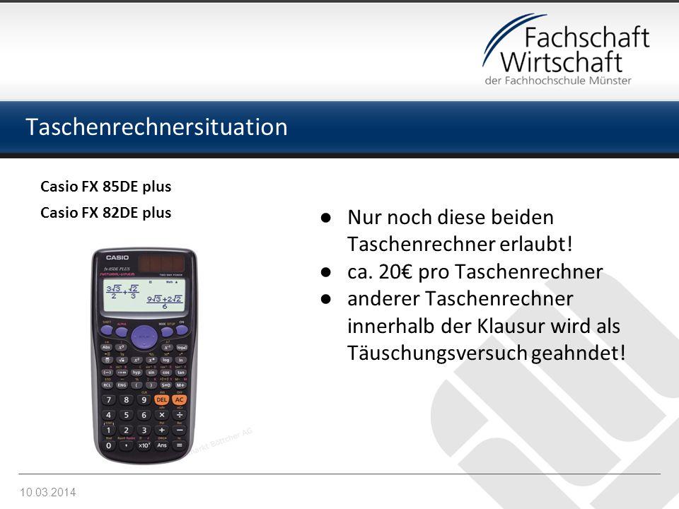 Taschenrechnersituation Casio FX 85DE plus Casio FX 82DE plus Nur noch diese beiden Taschenrechner erlaubt! ca. 20 pro Taschenrechner anderer Taschenr
