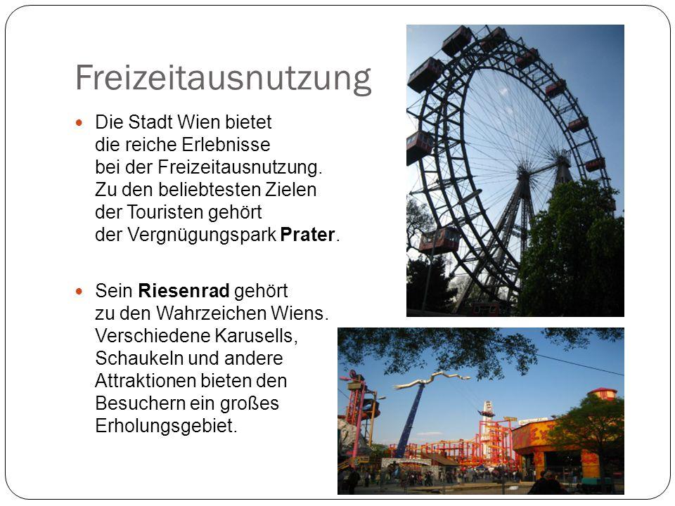 Freizeitausnutzung Die Stadt Wien bietet die reiche Erlebnisse bei der Freizeitausnutzung.
