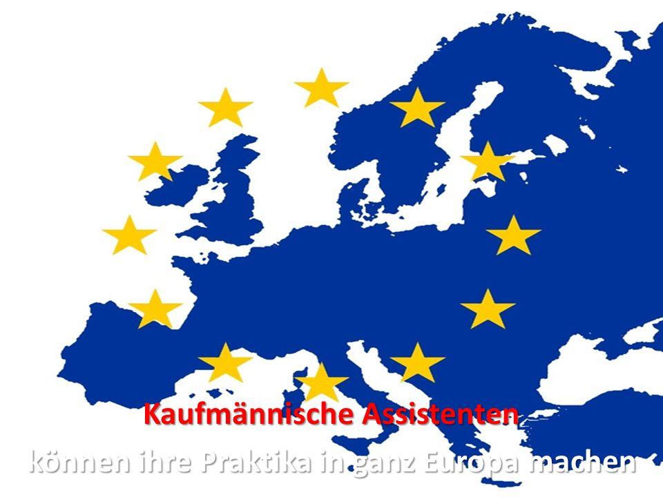Kaufmännische Assistenten können ihre Praktika in ganz Europa machen