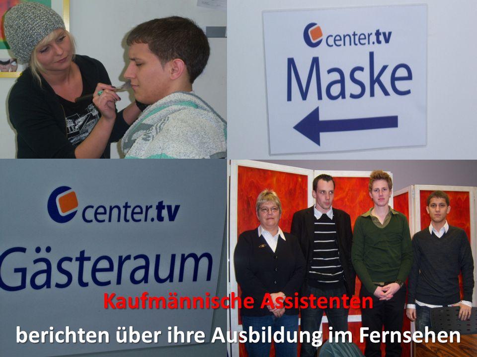 Kaufmännische Assistenten berichten über ihre Ausbildung im Fernsehen