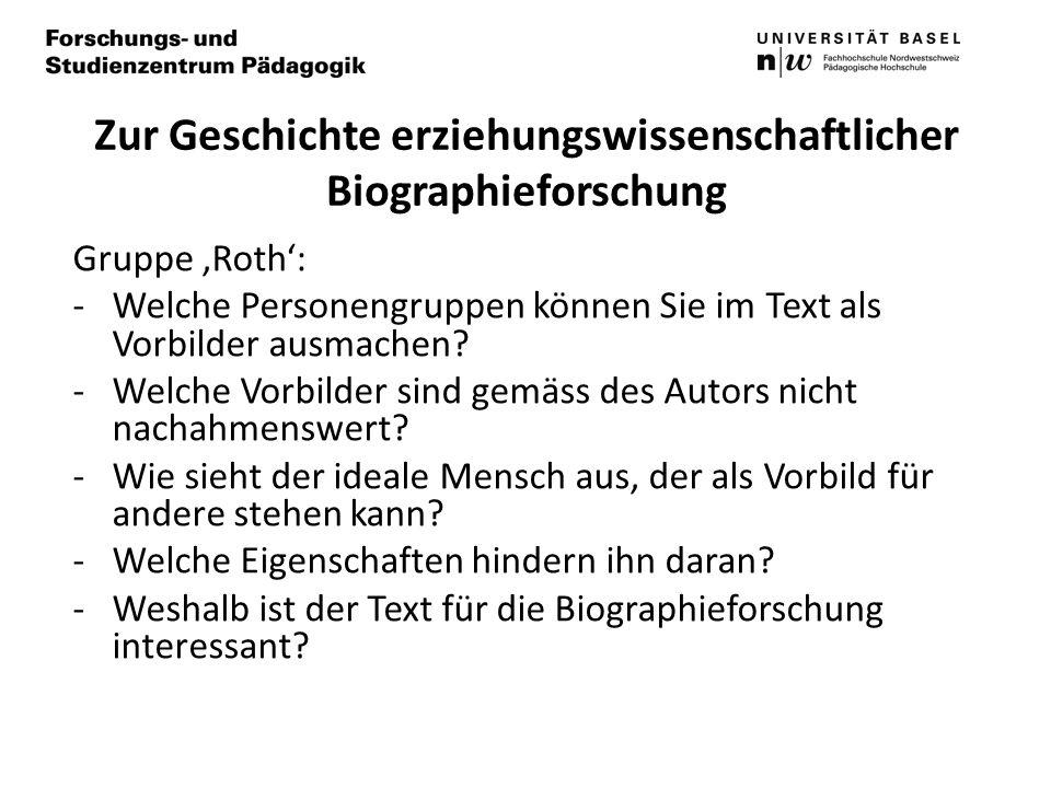 Zur Geschichte erziehungswissenschaftlicher Biographieforschung Gruppe Roth: -Welche Personengruppen können Sie im Text als Vorbilder ausmachen.