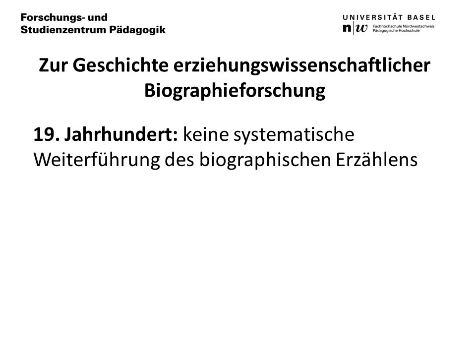 Zur Geschichte erziehungswissenschaftlicher Biographieforschung 19.