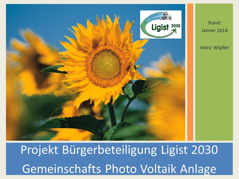Stand: Jänner 2014 Heinz Wipfler Projekt Bürgerbeteiligung Ligist 2030 Gemeinschafts Photo Voltaik Anlage
