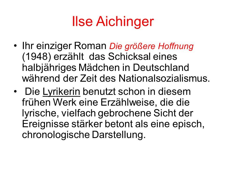 Aichinger(1920) Ilse Schon 1946 erschien im Plan Ilse Aichingers Aufruf zum Mißtrauen. In eindringlichen Fragen und Ausrufen fordert die Autorin zur S