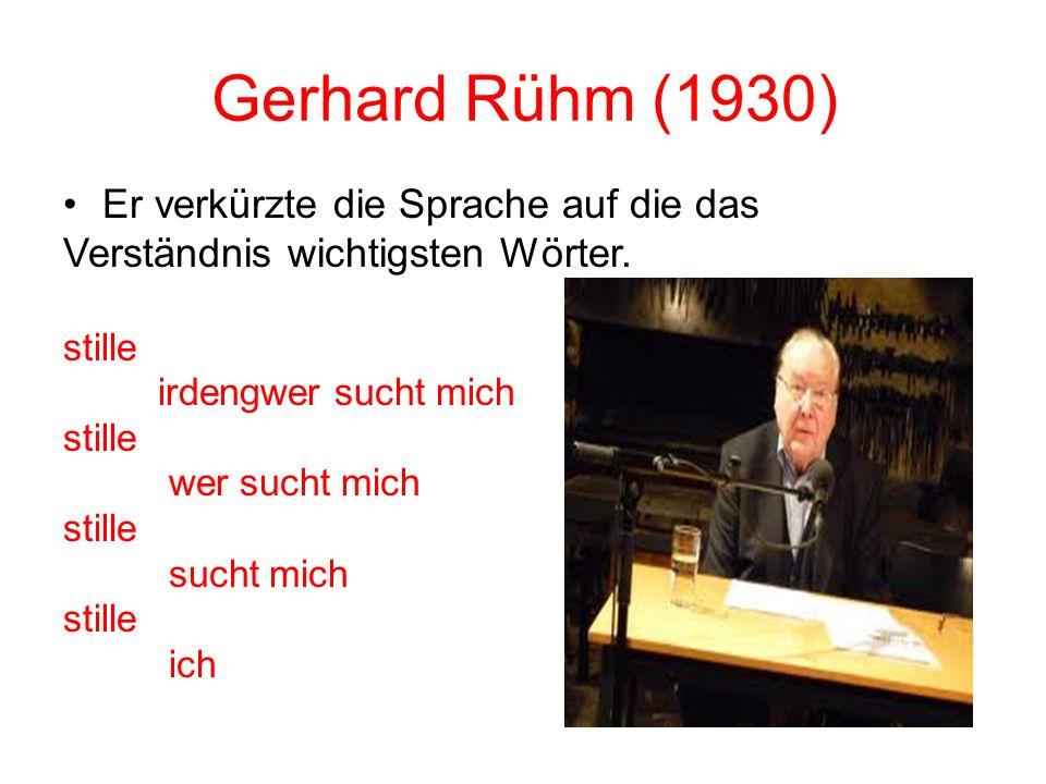 Wiener Gruppe Um 1954 entstand die Wiener Gruppe, der junge und experimentierfreudige österreichische Schriftsteller angehörten, unter ihnen Gerhard R
