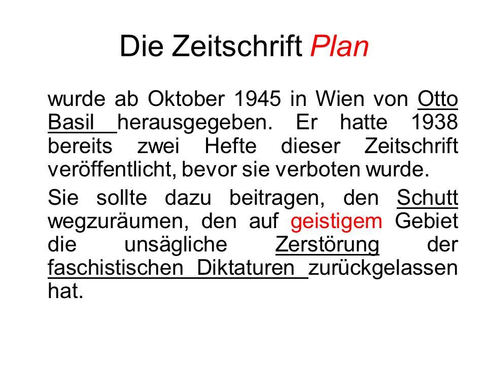 Die Monatschrift Turm war als Publikationsorgan für die Gruppe der älteren Autoren. Sie wurde im August 1945 vonÖsterreichischen Kulturvereinigung geg