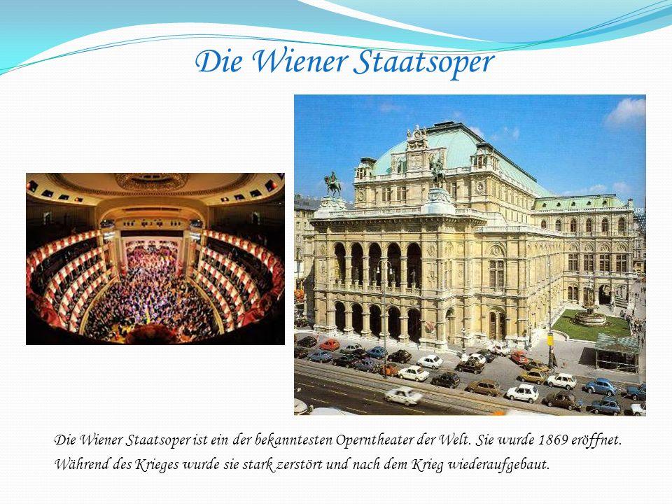 Die Wiener Staatsoper ist ein der bekanntesten Operntheater der Welt. Sie wurde 1869 eröffnet. Während des Krieges wurde sie stark zerstört und nach d