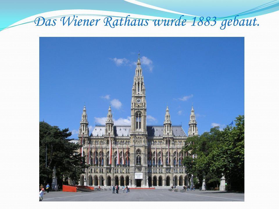Das Wiener Rathaus wurde 1883 gebaut.