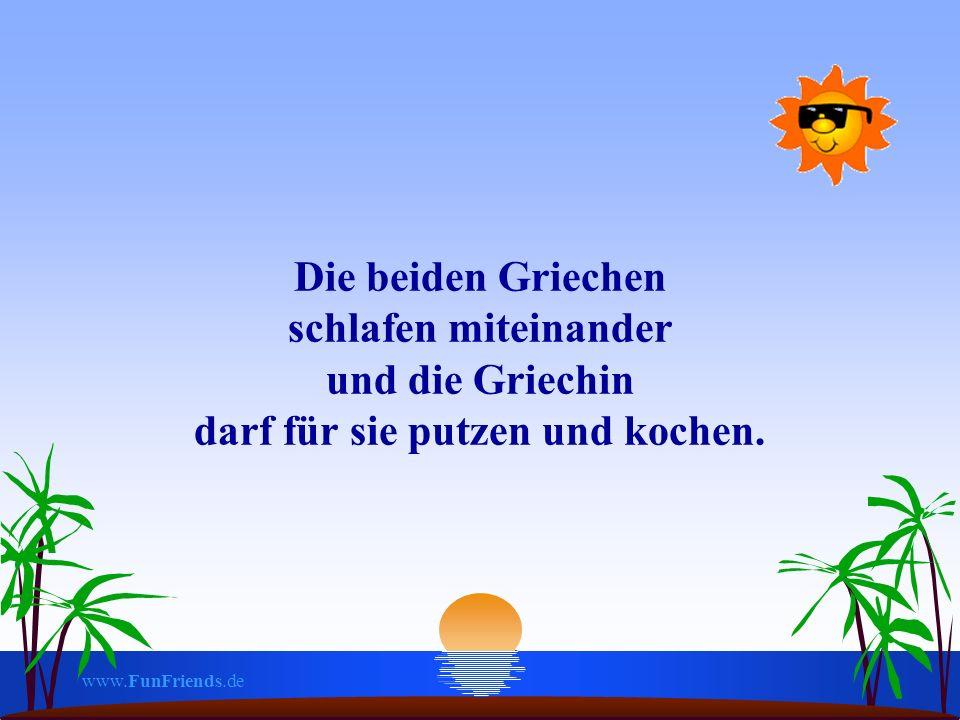 www.FunFriends.de Die beiden Deutschen haben einen streng einzuhaltenden wöchentlichen Zeitplan aufgestellt, wie sie sich jeweils abwechseln - bei der deutschen Frau -