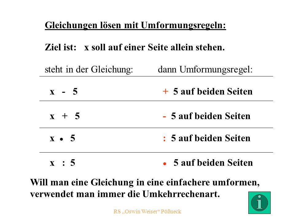RS Oswin Weiser Pößneck Ziel ist: x soll auf einer Seite allein stehen.