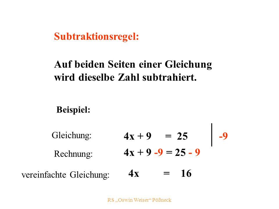 RS Oswin Weiser Pößneck Subtraktionsregel: Auf beiden Seiten einer Gleichung wird dieselbe Zahl subtrahiert.