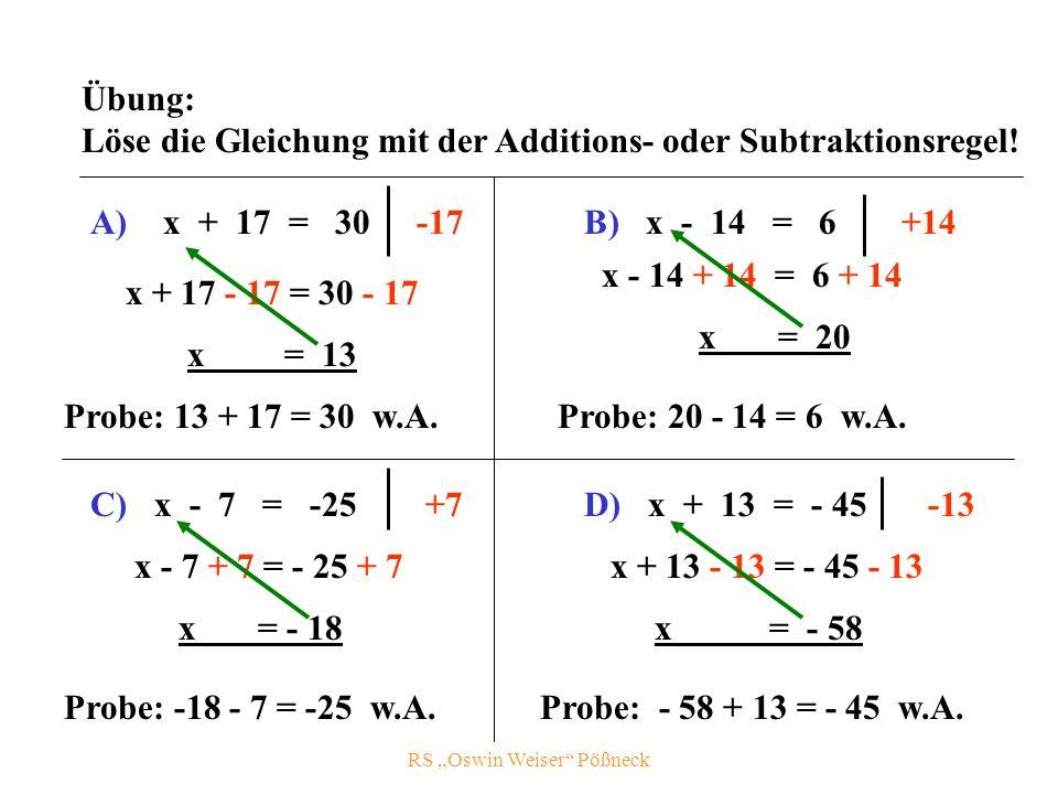 RS Oswin Weiser Pößneck Übung: Löse die Gleichung mit der Additions- oder Subtraktionsregel.
