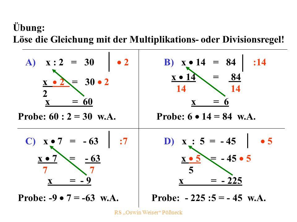 RS Oswin Weiser Pößneck Übung: Löse die Gleichung mit der Multiplikations- oder Divisionsregel.
