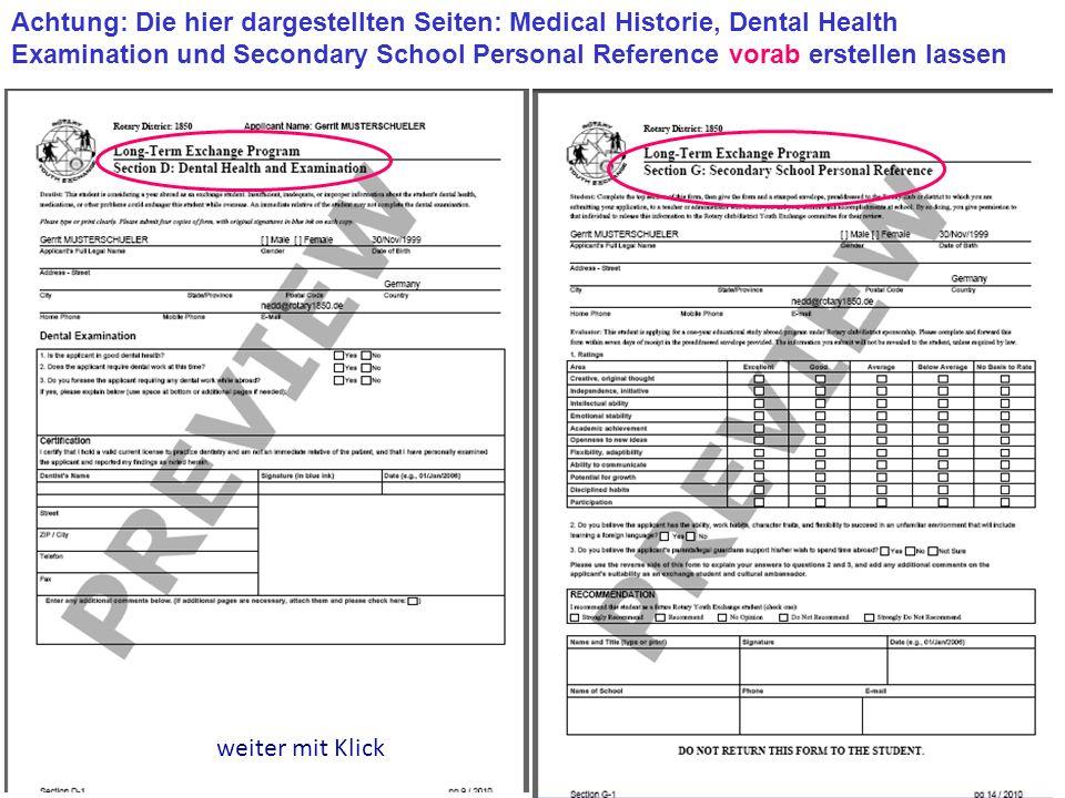 Achtung: Die hier dargestellten Seiten: Medical Historie, Dental Health Examination und Secondary School Personal Reference vorab erstellen lassen wei