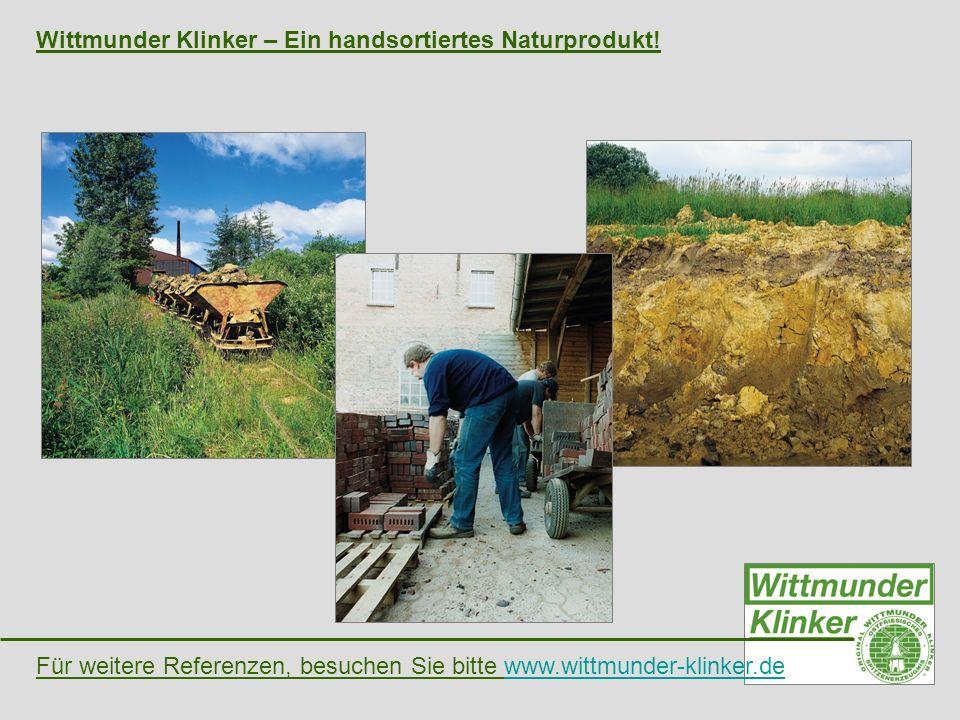 Wittmunder Klinker – Ein handsortiertes Naturprodukt! Für weitere Referenzen, besuchen Sie bitte www.wittmunder-klinker.dewww.wittmunder-klinker.de