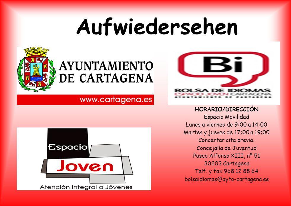Aufwiedersehen HORARIO/DIRECCIÓN Espacio Movilidad Lunes a viernes de 9:00 a 14:00 Martes y jueves de 17:00 a 19:00 Concertar cita previa.