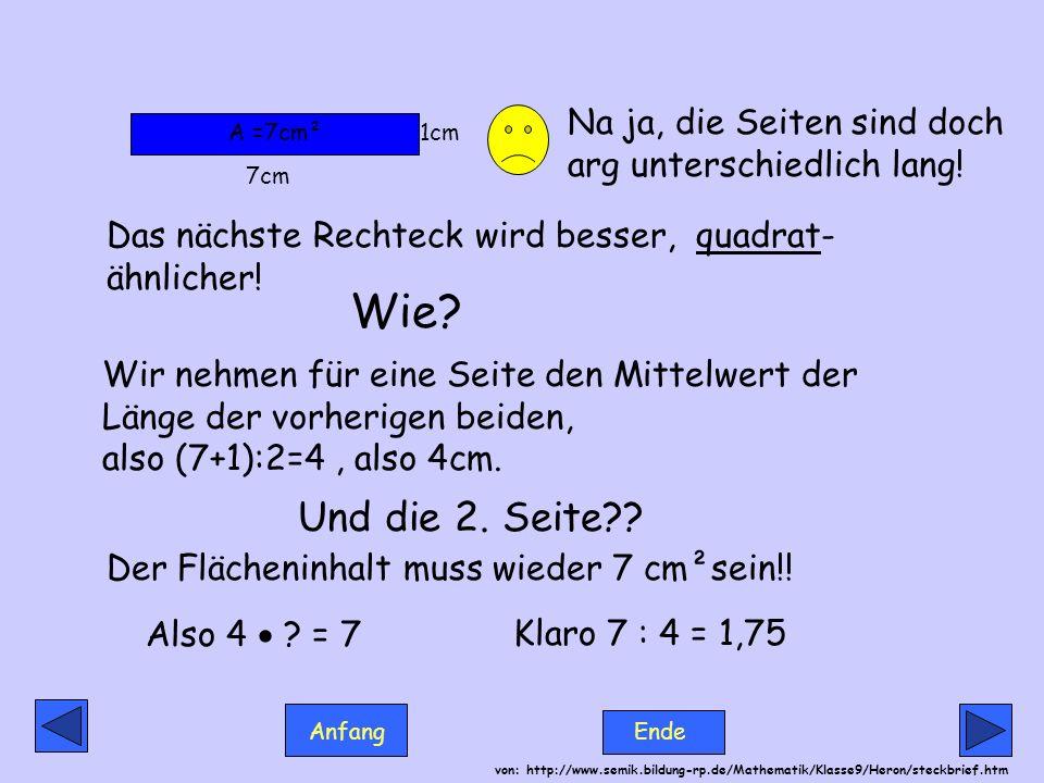 Anfang Ende von: http://www.semik.bildung-rp.de/Mathematik/Klasse9/Heron/steckbrief.htm Schon besser, aber immer noch nicht zufriedenstellend.