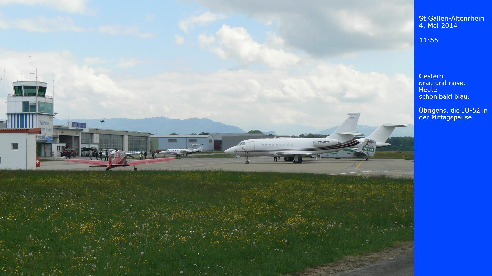 St.Gallen-Altenrhein 4. Mai 2014 11:55 Gestern grau und nass. Heute schon bald blau. Übrigens, die JU-52 in der Mittagspause.