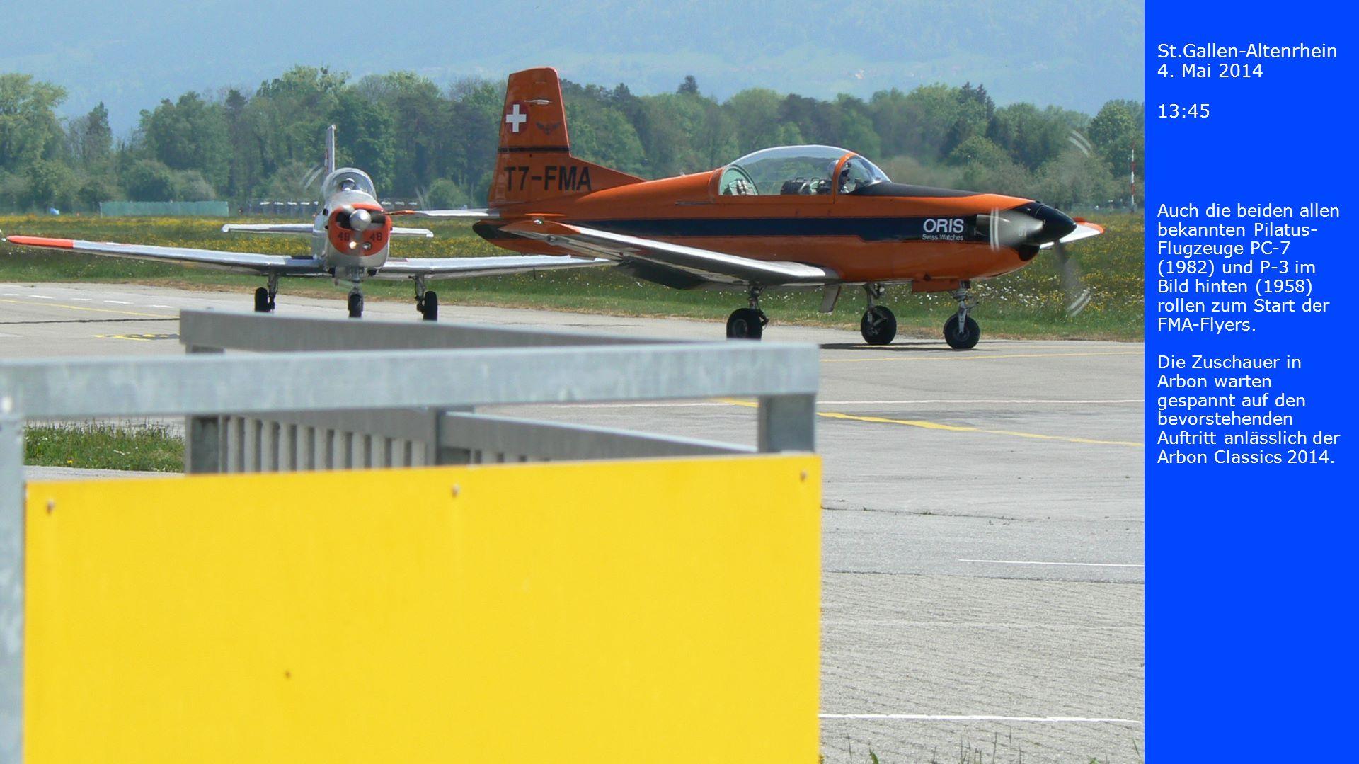 St.Gallen-Altenrhein 4. Mai 2014 13:45 Auch die beiden allen bekannten Pilatus- Flugzeuge PC-7 (1982) und P-3 im Bild hinten (1958) rollen zum Start d