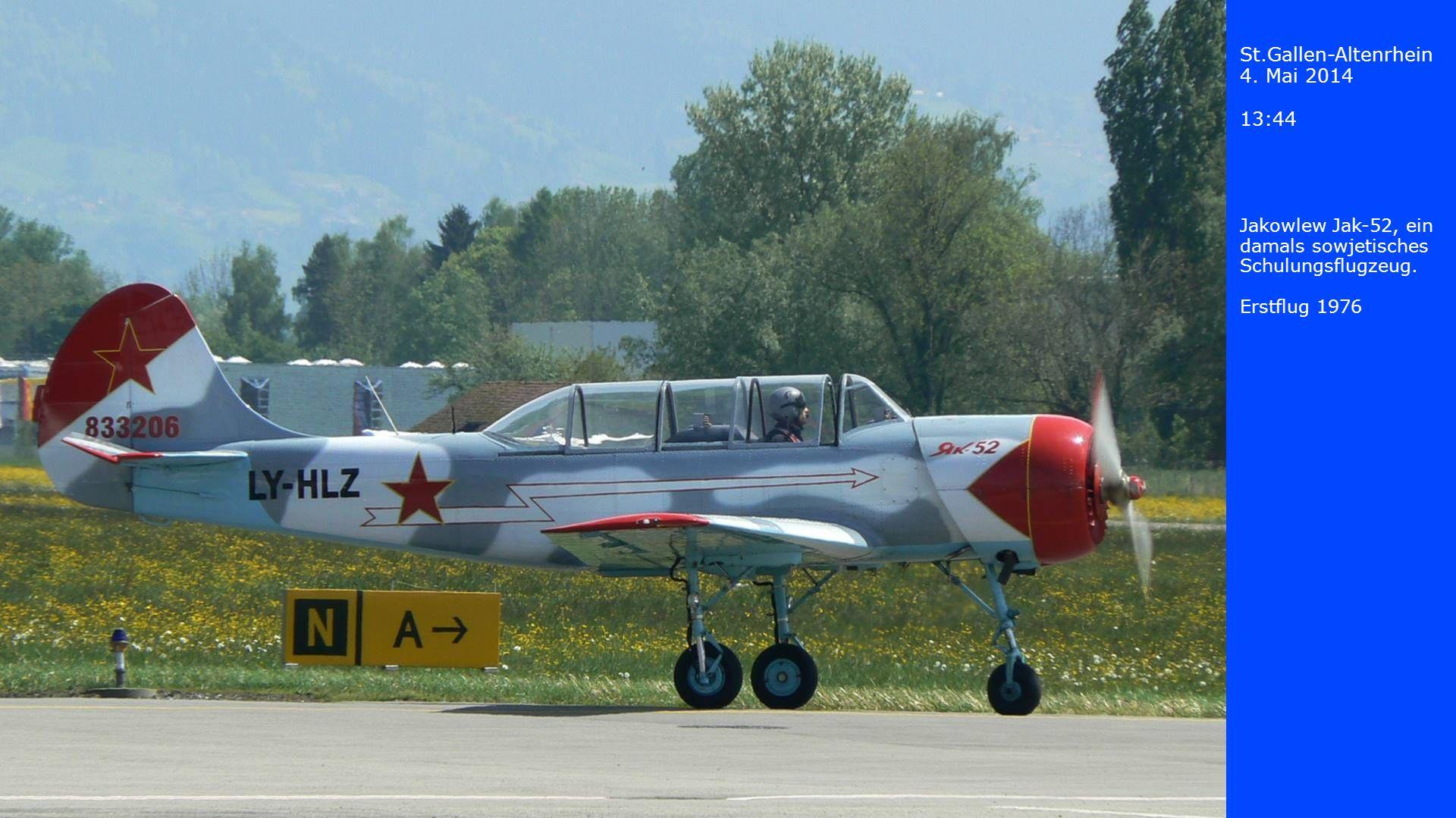 St.Gallen-Altenrhein 4. Mai 2014 13:44 Jakowlew Jak-52, ein damals sowjetisches Schulungsflugzeug. Erstflug 1976