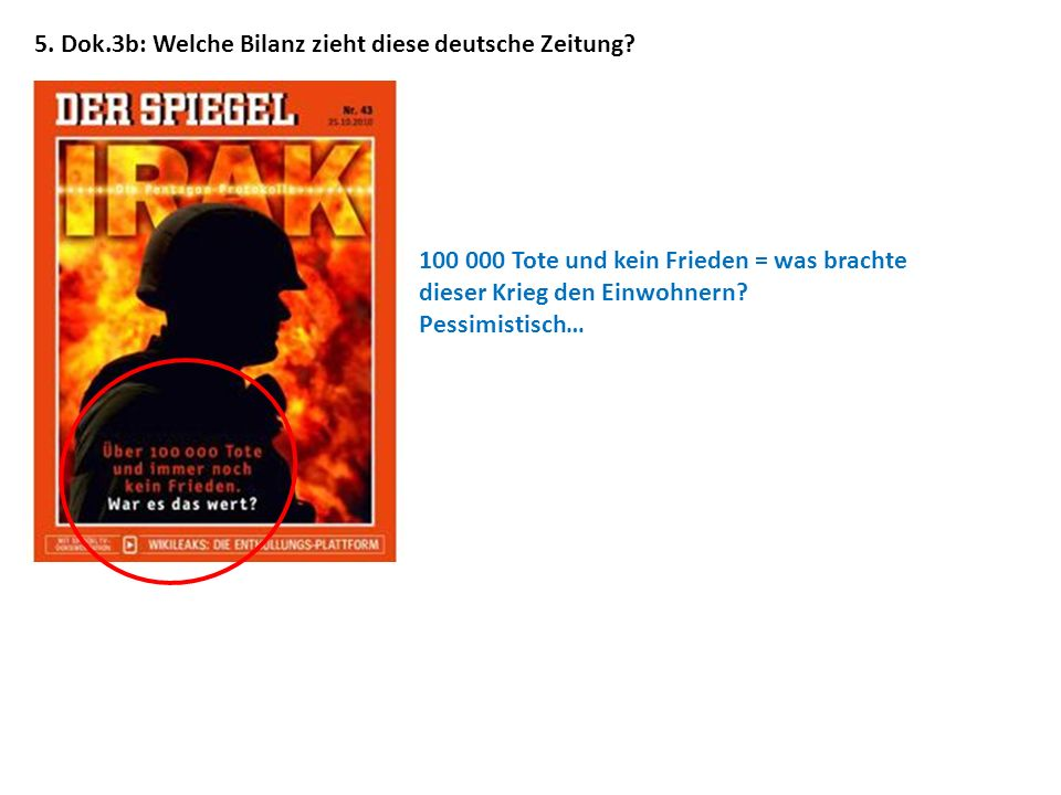5. Dok.3b: Welche Bilanz zieht diese deutsche Zeitung? 100 000 Tote und kein Frieden = was brachte dieser Krieg den Einwohnern? Pessimistisch…