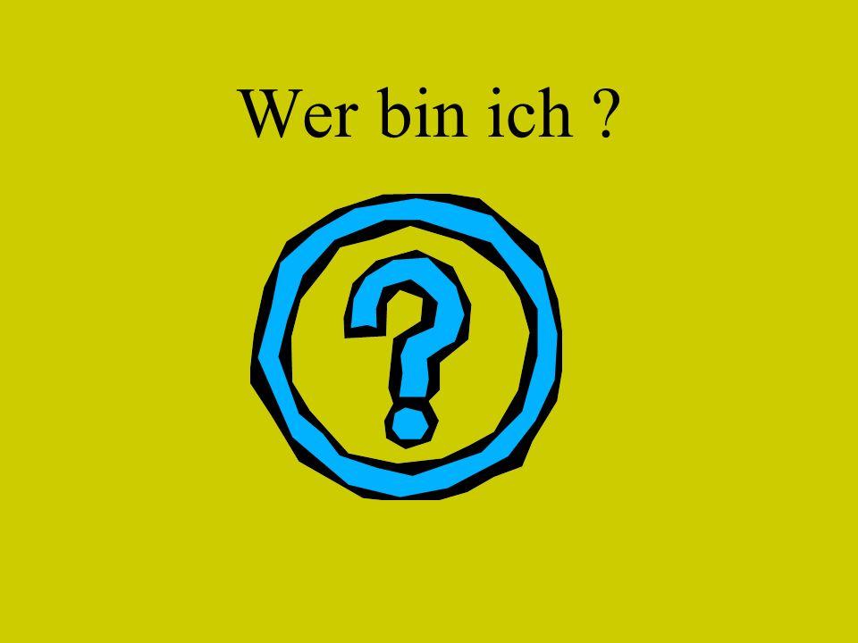 Wer bin ich ?
