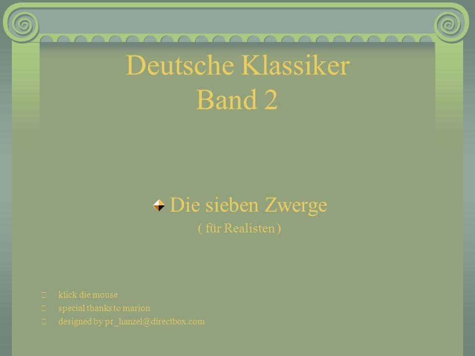 Deutsche Klassiker Band 2  klick die mouse  special thanks to marion  designed by pr_hanzel@directbox.com Die sieben Zwerge ( für Realisten )