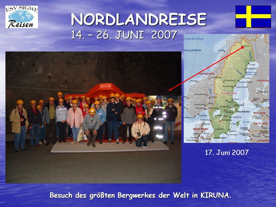 NORDLANDREISE 14. – 26. JUNI 2007 Besuch des größten Bergwerkes der Welt in KIRUNA. 17. Juni 2007