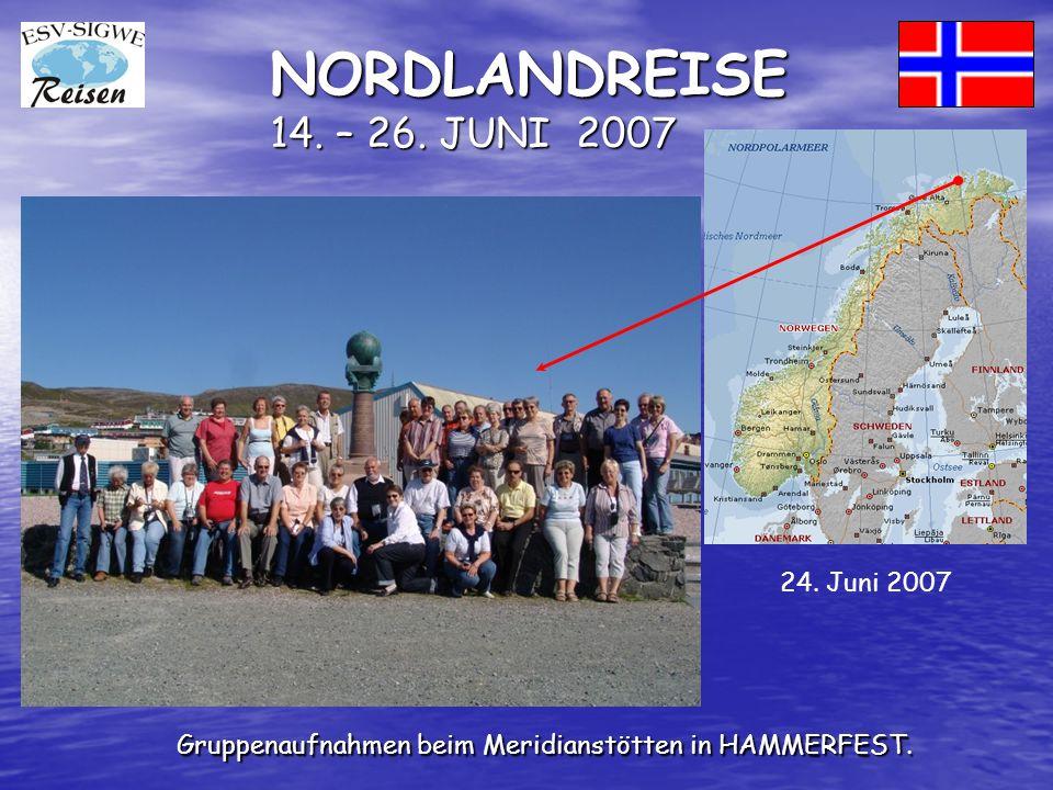 NORDLANDREISE 14. – 26. JUNI 2007 Gruppenaufnahmen beim Meridianstötten in HAMMERFEST.