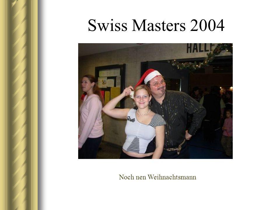 Swiss Masters 2004 Noch nen Weihnachtsmann