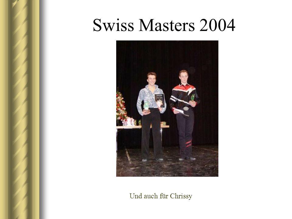 Swiss Masters 2004 Und auch für Chrissy