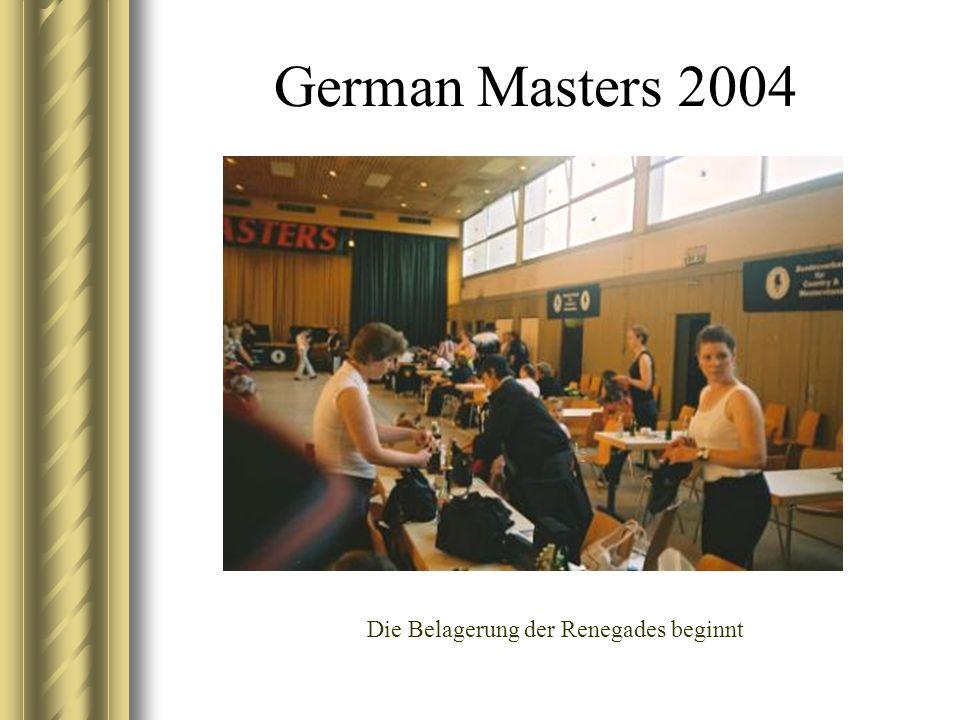 German Masters 2004 Die Belagerung der Renegades beginnt