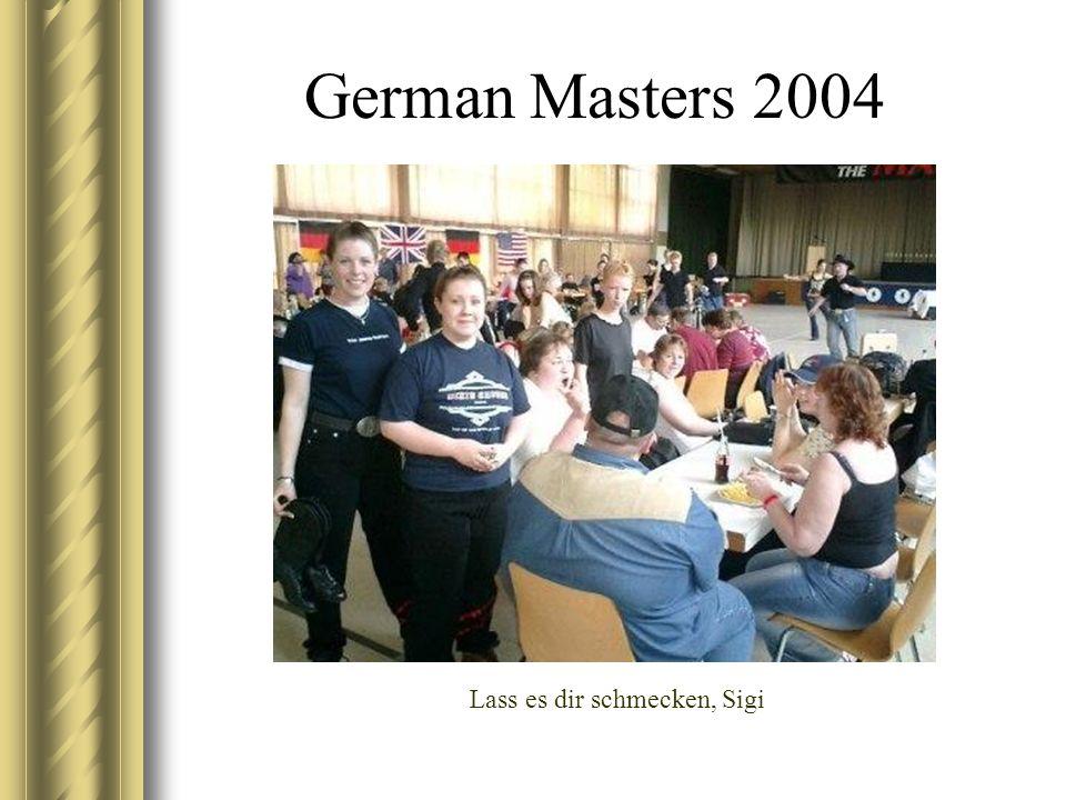 German Masters 2004 Lass es dir schmecken, Sigi