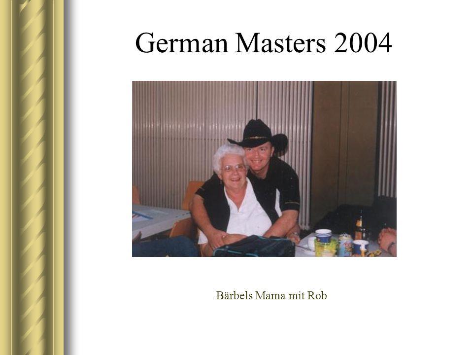 German Masters 2004 Bärbels Mama mit Rob