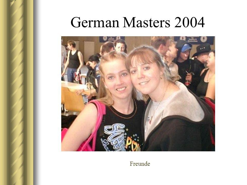 German Masters 2004 Freunde