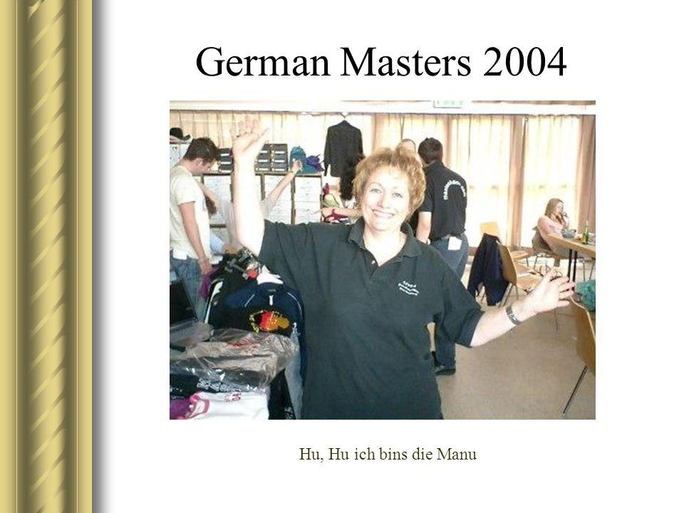 German Masters 2004 Hu, Hu ich bins die Manu