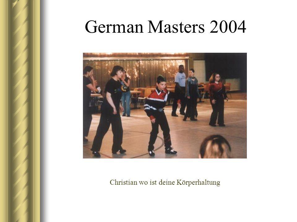 German Masters 2004 Christian wo ist deine Körperhaltung