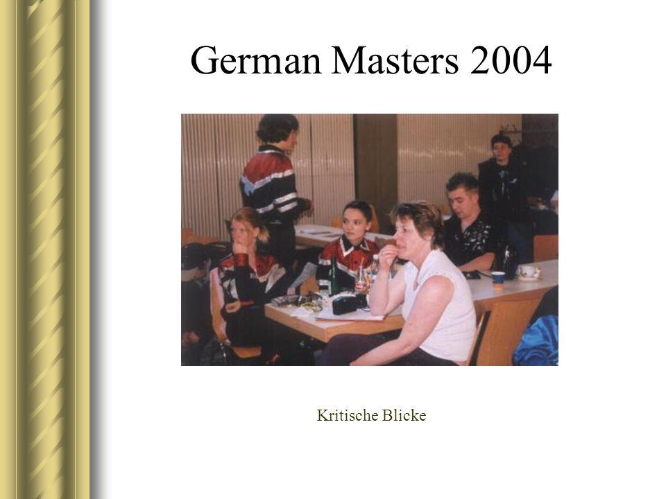 German Masters 2004 Kritische Blicke