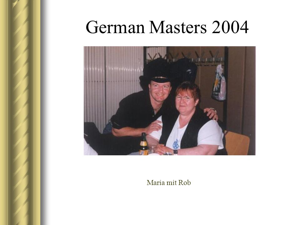 German Masters 2004 Maria mit Rob